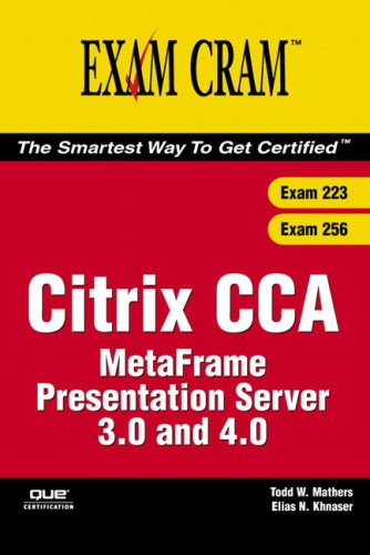 Citrix CCA MetaFrame Presentation Server 3.0 and 4.0 (Exams 223/256)