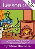 Little Music Lessons for Kids:Lesson 2: Learning How to Write a Treble Clef - A Funny Story about the Boastful Snail and the Brave Fire Poker