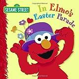 In Elmo's Easter Parade (Sesame Street) (0375844805) by Kleinberg, Naomi