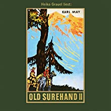 Old Surehand II Hörbuch von Karl May Gesprochen von: Heiko Grauel