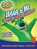img - for Jesus & Me: Boz's Big Book of Bible Fun [With Stickers] (Boz: The Green Bear Next Door) book / textbook / text book