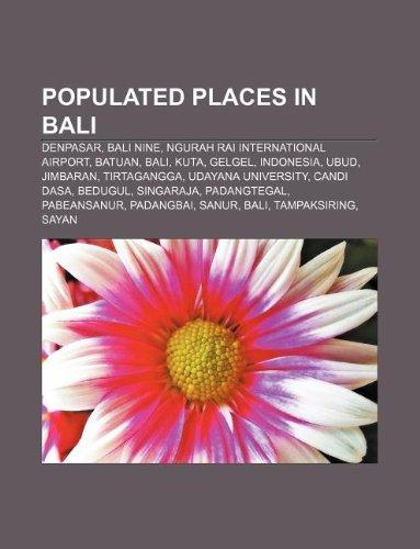 Populated places in Bali: Denpasar, Bali Nine, Ngurah Rai International Airport, Batuan, Bali, Kuta, Gelgel, Indonesia, Ubud, Jimbaran
