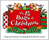 img - for The 12 Bugs of Christmas: A Pop-up Christmas Counting Book (Bugs in a Box Books) book / textbook / text book