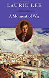 A Moment of War: A Memoir of the Spanish Civil War