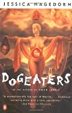 Dogeaters (Contemporary American Fiction) (014014904X) by Jessica Hagedorn
