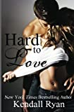 9781481042444: Hard to Love
