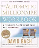 img - for By David Bach - The Automatic Millionaire Workbook: A Personalized Plan to Live and Finish Rich. . . Automatically (12.2.2004) book / textbook / text book