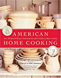 American Home Cooking: Over 300 Spirited Recipes Celebrating Our Rich Tradition of Home Cooking (0060747641) by Jamison, Bill