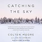 Catching the Sky | Colten Moore,Keith O'Brien