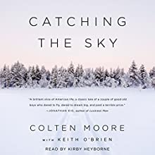 Catching the Sky Audiobook by Colten Moore, Keith O'Brien Narrated by Kirby Heyborne
