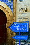 The Caliph's House: A Year in Casablanca