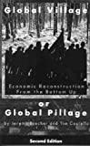 Global Village or Global Pillage: Economic Reconstruction from the Bottom Up (0896085910) by Brecher, Jeremy