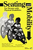 img - for SEATING AND MOBILITY: For Persons with Physical Disabilities book / textbook / text book