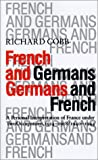 French and Germans, Germans and French: A Personal Interpretation of France under Two Occupations, 1914-1918 / 1940-1944 (Tauber Institute Series for the Study of European Jewry)