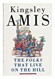 The Folks That Live on the Hill (0091741378) by Amis, Kingsley