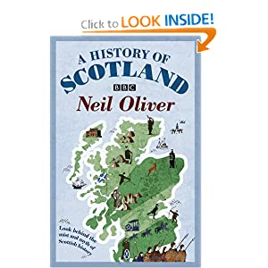 A History of Scotland: Look Behind the Mist and Myth of Scottish History by Neil Oliver