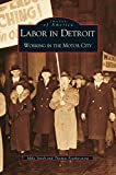 img - for Labor in Detroit: Working in the Motor City book / textbook / text book