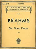 Brahms - Six Piano Pieces, Op. 118 (Schirmers Library Of Musical Classics, Vol. 1501)