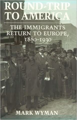 Round-Trip to America: The Immigrants Return to Europe, 1880-1930 (Cornell Paperbacks)