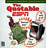 img - for The Quotable ESPN: The Best Stuff Ever Said on ESPN in a Compendium for Every Passionate Sports Fan book / textbook / text book