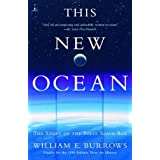 This New Ocean: The Story of the First Space Age (Modern Library Paperbacks) ~ William E. Burrows