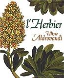 echange, troc Biancastella Antonino, Andrea Ubrizsy Savoia, Alessandro Tosi - L'herbier d'Ulisse Aldrovandi