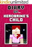 Diary of Herobrine's Child [An Unoffi...