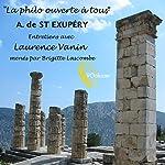 La Philo ouverte à tous : Antoine de Saint-Exupéry | Laurence Vanin