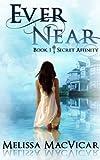 Ever Near (Secret Affinity Book 1)