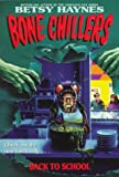 Back to School (Bone Chillers) (0061061867) by Haynes, Betsy