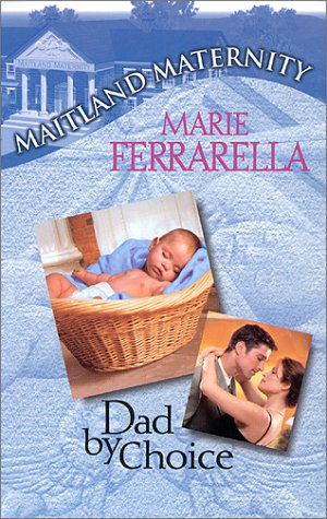 Dad By Choice (Maitland Maternity, Book 1)