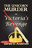 The Unicorn Murder or Victorias Revenge
