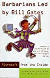 img - for Barbarians Led by Bill Gates: Microsoft From The Inside: How The World's Richest Corporation Wields Its Power Paperback - June 30, 1999 book / textbook / text book