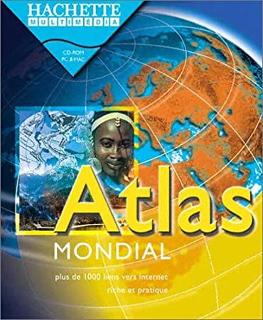 Atlas Mondial Multimédia Hachette 2003