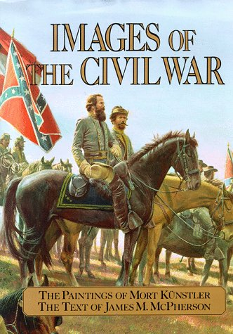 Images of the Civil War, Kunstler,Mort/Kunstler,Mort/McPherson,Jam