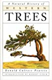A Natural History of Western Trees (0395581753) by Donald Culross Peattie