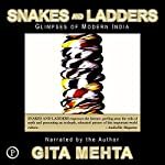 Snakes and Ladders: Glimpses of Modern India | Gita Mehta