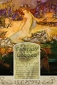 The Year's Best Fantasy and Horror: Eleventh Annual Collection (Vol 11) by Charles de Lint, Peter S. Beagle, Ray Bradbury and Michael Chabon