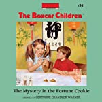 The Mystery in the Fortune Cookie: The Boxcar Children Mysteries, Book 96 (       UNABRIDGED) by Gertrude Chandler Warner Narrated by Aimee Lilly