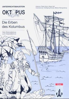 Oktopus. Die Erben des Kolumbus. Unterrichtsbaustein. Vom Kolonialismus zum Imperialismus (Lernmaterialien)
