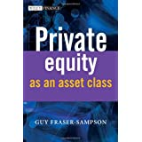 Private Equity as an Asset Class (The Wiley Finance Series)by Guy Fraser-Sampson