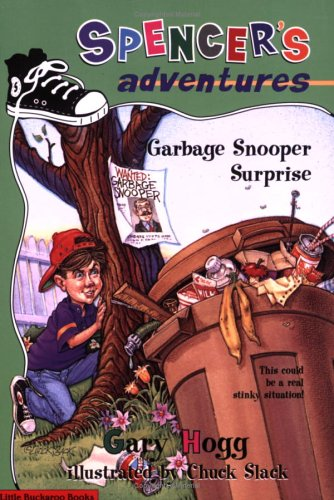 Garbage Snooper Surprise (Spencer's Adventures) (Spencer's Adventures), Gary Hogg