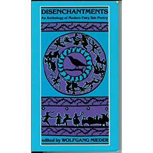Disenchantments: An Anthology of Modern Fairy Tale Poetry