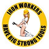 3 - Iron Workers Have Big Strong Tools Hard Hat Helmet Sticker H569