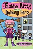 Fashion Kitty and the Unlikely Hero (Fashion Kitty (Graphic Novels))