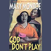God Don't Play | [Mary Monroe]