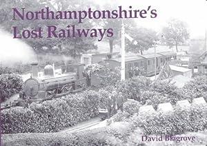 Northamptonshire's Lost Railways