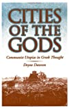 Cities of the Gods: Communist Utopias in Greek Thought (0195069838) by Dawson, Doyne