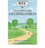 img - for Exploring the Litchfield Hills: A Hippocrene USA Guide book / textbook / text book