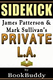 Private LA: by James Patterson and Mark Sullivan -- Sidekick